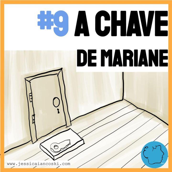 [T1 #9] A chave de Mariane -História para dormir