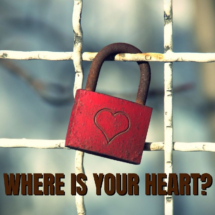 Episode 58 - Where Is Your Heart?