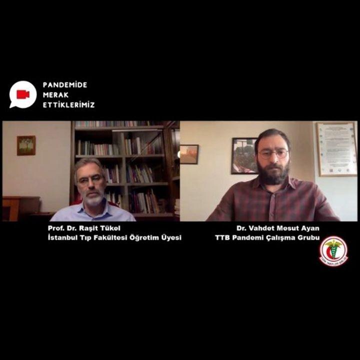 Pandemide Merak Ettiklerimiz #11 - Prof. Dr. Raşit Tükel ile Pandemide Ruhsal Sorunlar