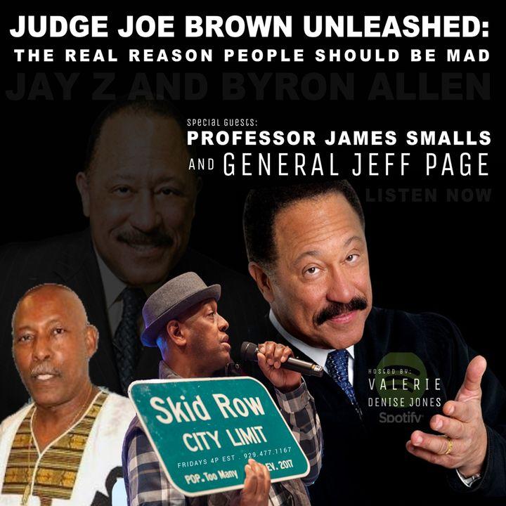 Judge Joe Brown Unleashed:  The Real Reason Black Folks Should Be Mad