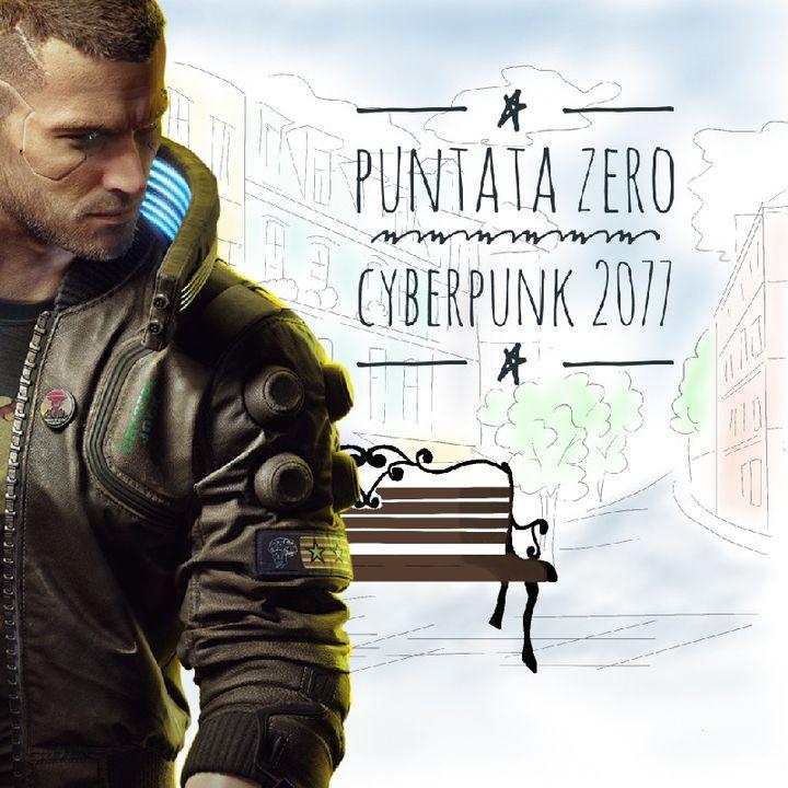 Puntata Zero - Parlando di Cyberpunk 2077