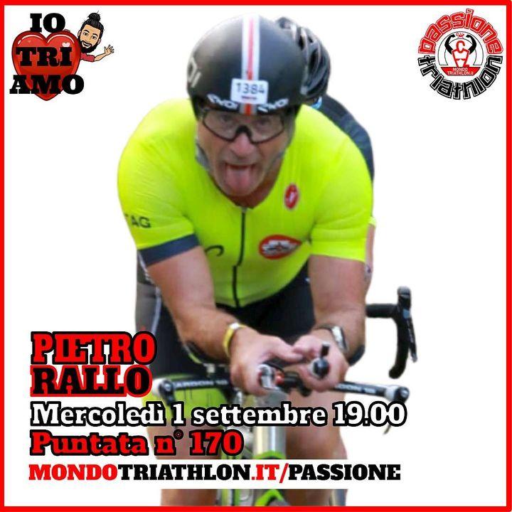 Passione Triathlon n° 170 🏊🚴🏃💗 Pietro Rallo