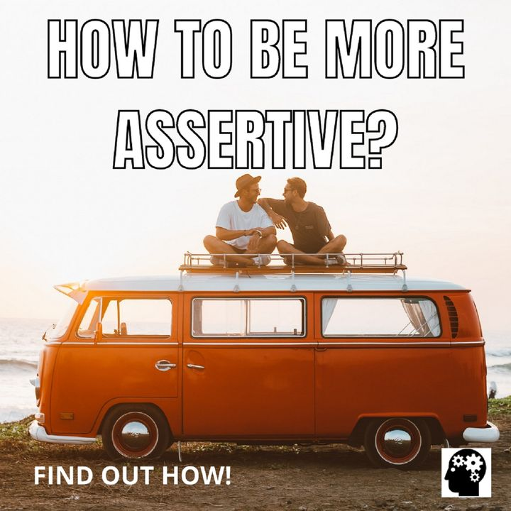 Do you know how to be more assertive?