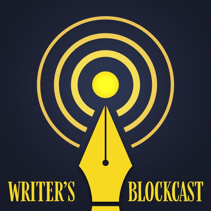 Writer's Blockcast - Episode 5