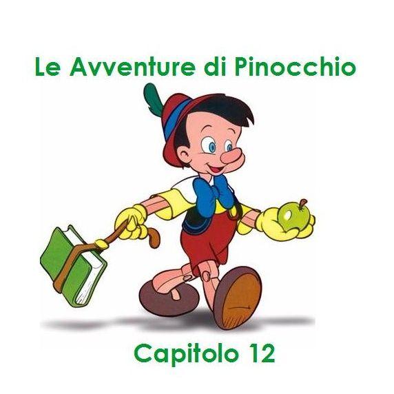 Le Avventure di Pinocchio - Capitolo 12