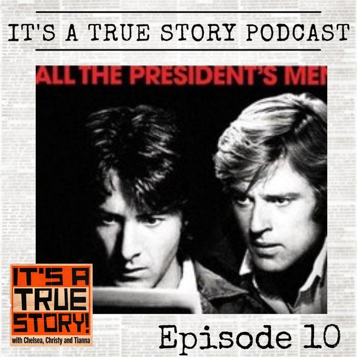 Woodward & Bernstein & Deepthroat... Oh My! [EP010 - All The President's Men]