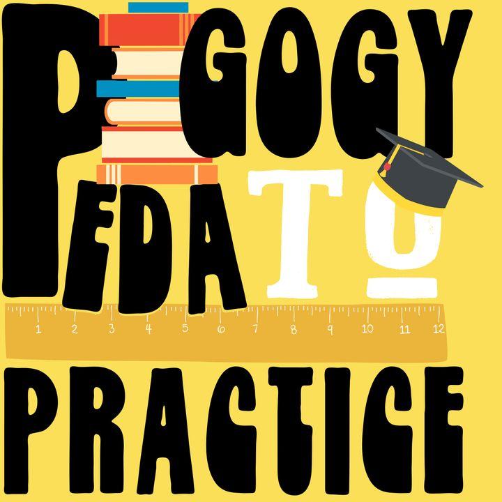 Pedagogy to Practice