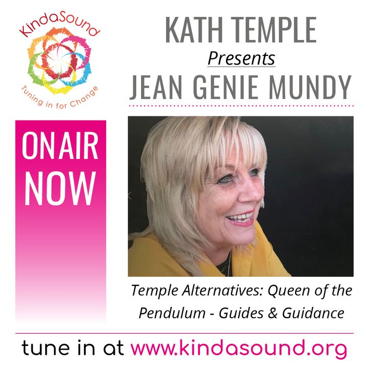 Jean 'Genie' Mundy: Queen of The Pendulum; Guides & Guidance (Temple Alternatives with Kath Temple)