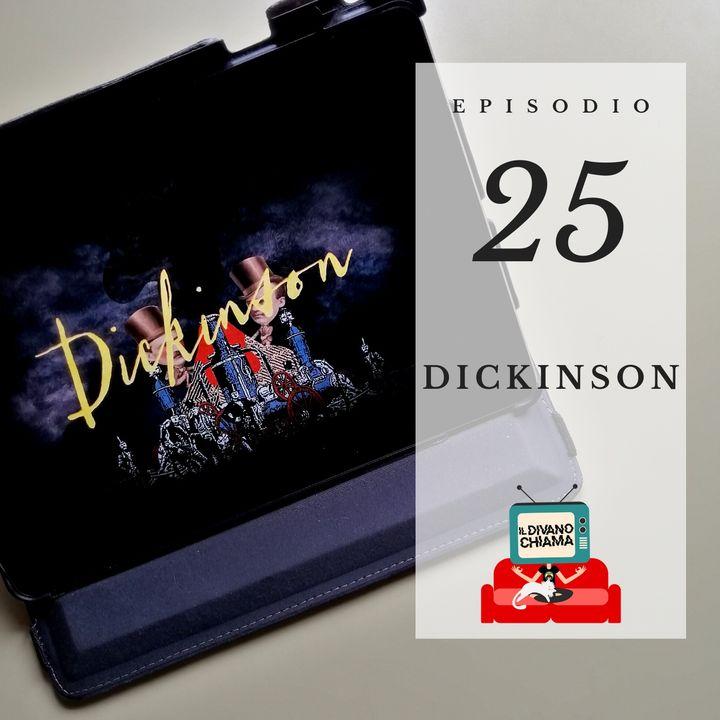 Puntata 25 - Dickinson