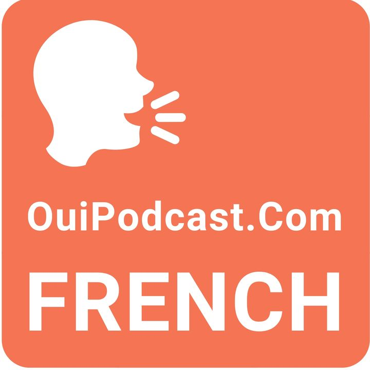 Learn French Conversation - OuiPodcast