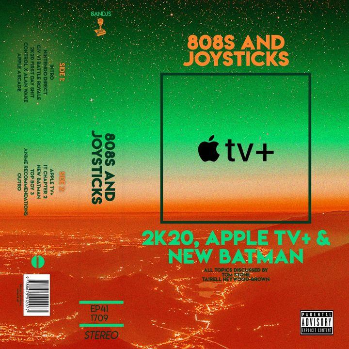 Episode 41: NBA 2K20, Apple TV+ and a New Batman