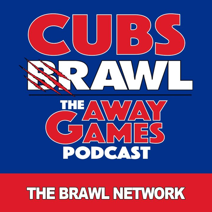 Cubs Brawl: Away Games Podcast