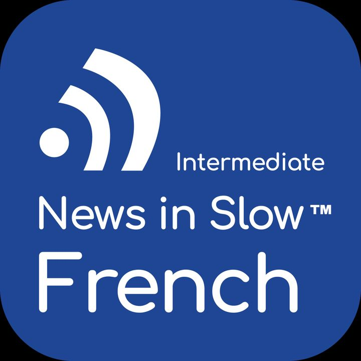 News in Slow French #522- Best French Program for Intermediate Learners