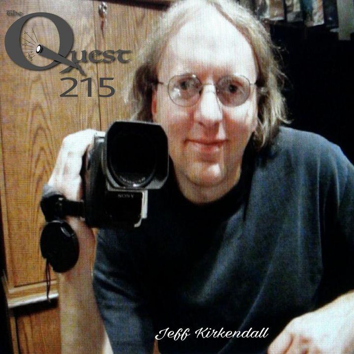 The Quest 215. Jeff Kirkendall. Actor & Filmmaker