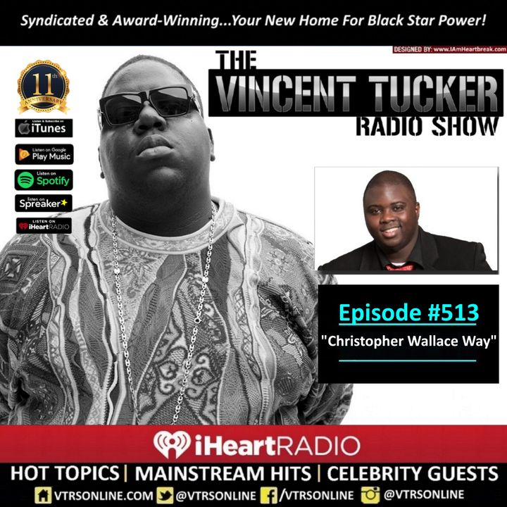 """Ep. #513   """"Christopher Wallace Way"""" (Podcast Version)"""