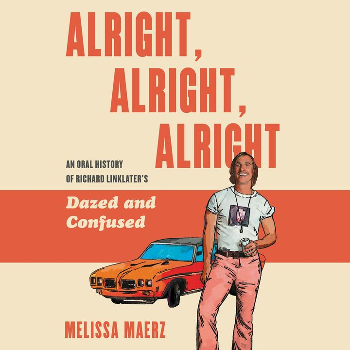 Special Report: Melissa Maerz on Alright, Alright, Alright