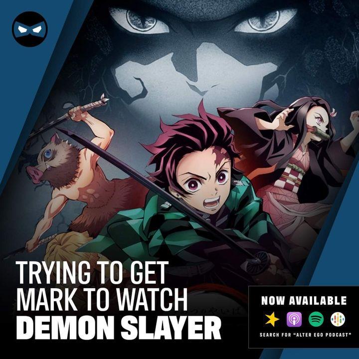 Episode 51 - Demon Slayer