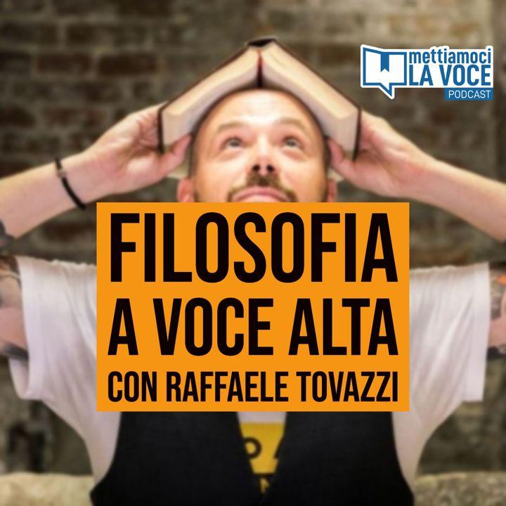 154 - Filosofia a voce alta con Raffaele Tovazzi
