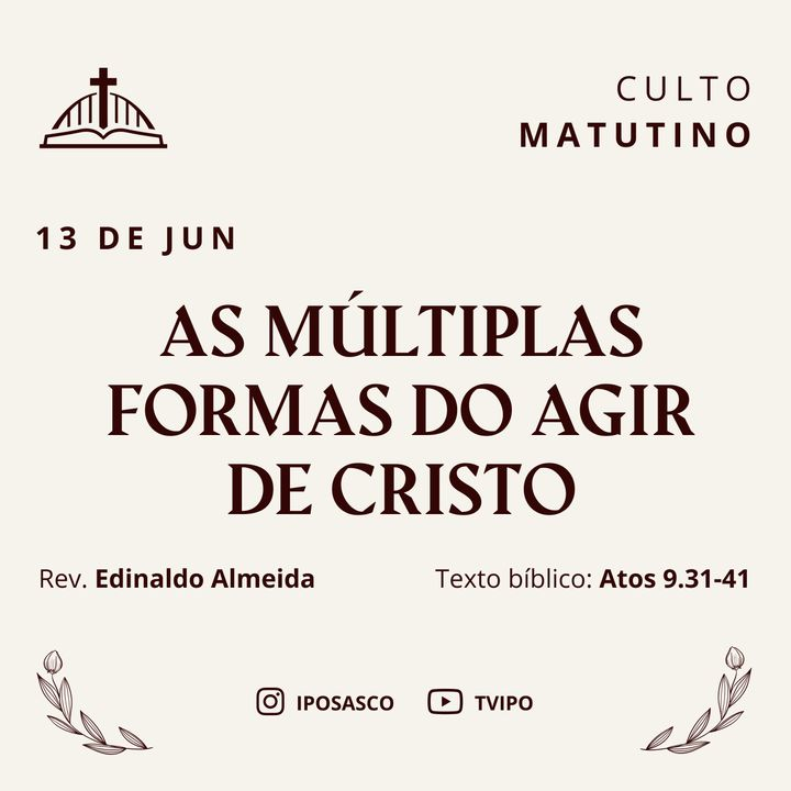 As Múltiplas Formas do Agir de Cristo (Atos 9.31-41) - Rev Edinaldo Almeida