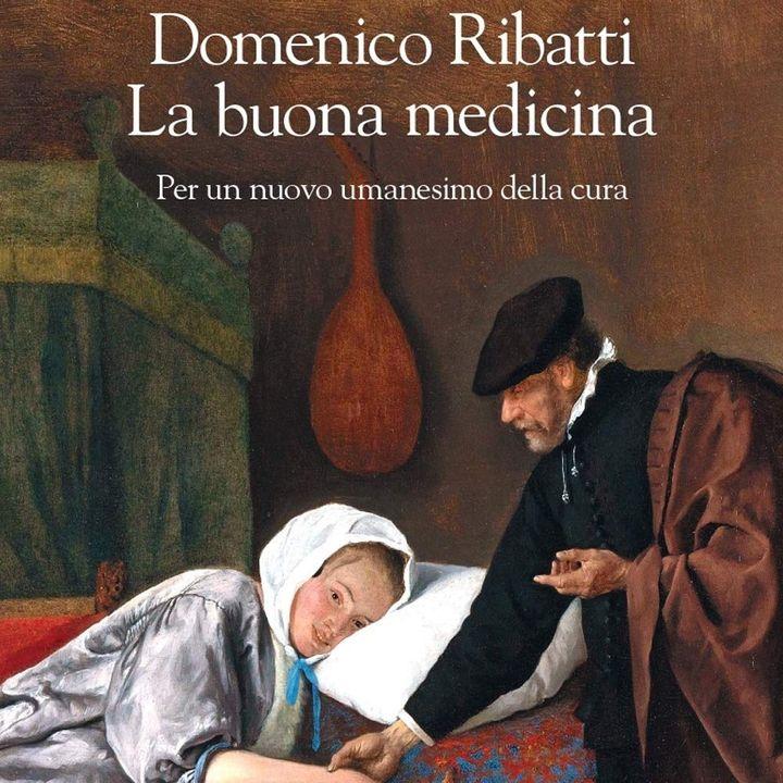 """Domenico Ribatti """"La buona medicina"""""""