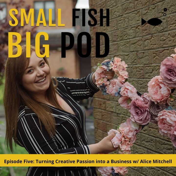 Ep5: Turning Creative Passion into a Business with Alice Mitchell
