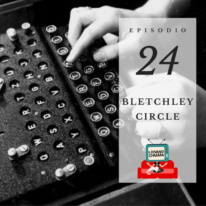 Puntata 24 - Bletchley Circle