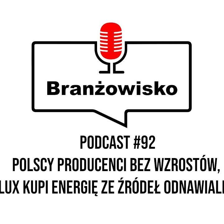 Branżowisko #92 - Polscy producenci bez wzrostów. Velux kupi energię ze źródeł odnawialnych