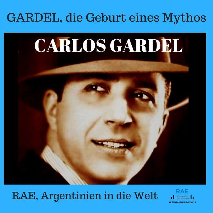 01 GARDEL, die Geburt eines Mythos