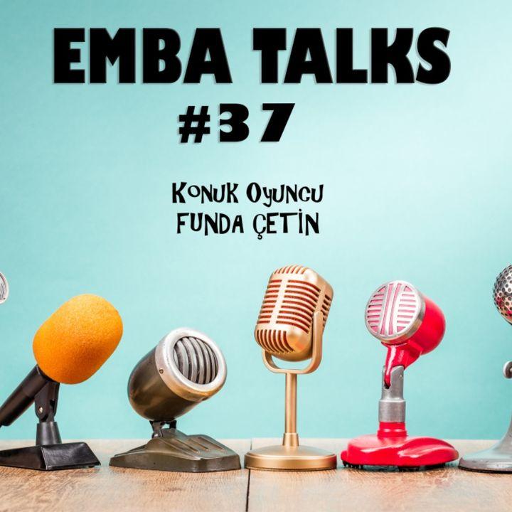 EMBA Talks #37 - Funda Çetin