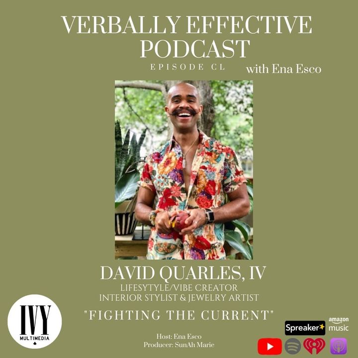 """EPISODE CL   """"FIGHTING THE CURRENT"""" w/ DAVID QUARLES, IV"""