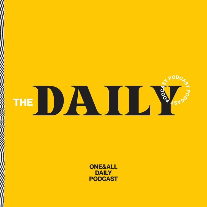 ONE&ALL Daily Podcast