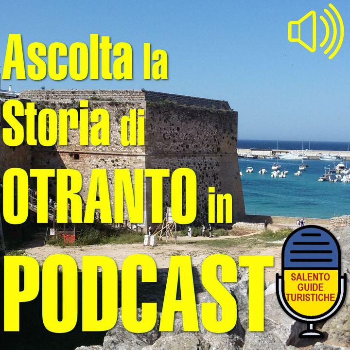 Episodio 3: Otranto dalle origini ai Santi Martiri