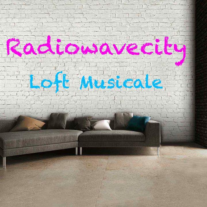 Radiowavecity: Loft Musicale