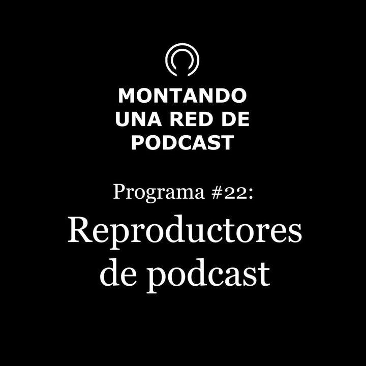 ¿Dónde escuchamos podcast?   Montando una Red de Podcast #22