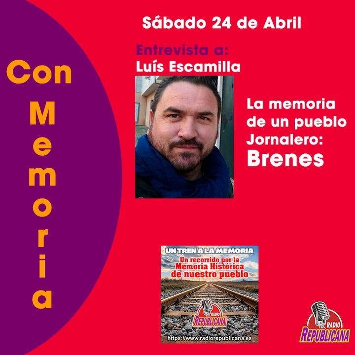 CON MEMORIA. Programa #29 - Luís Escamilla - BRENES