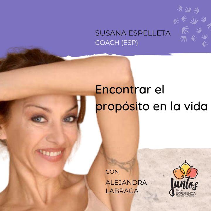 Ep. 037 - Encontrar el propósito en la vida con Susana Espelleta