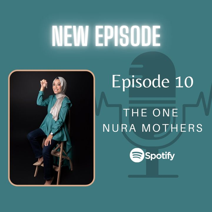Episode 10:  The One Nura Mothers