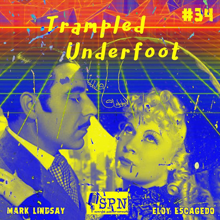 Trampled Underfoot Podcast - 034 - Virtual Reality Meets Mae West