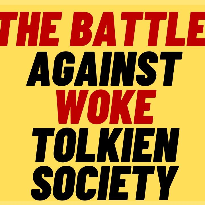 THE TOLKIEN SOCIETY Has Gone FULL WOKE, Who Will Save Middle earth?