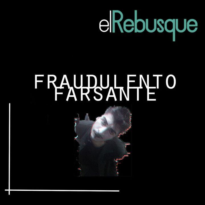 Fraudulento Farsante en #ElRebusque