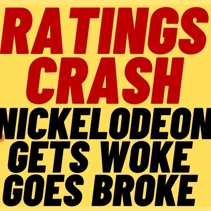 GET WOKE GO BROKE For Nickelodeon As Ratings Tank