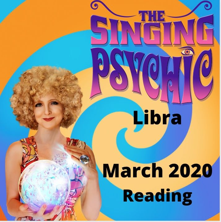 Libra March 20 The Singing Psychic 'reading' horoscope