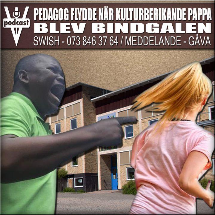 PEDAGOG FLYDDE NÄR KULTURBERIKANDE PAPPA BLEV BINDGALEN