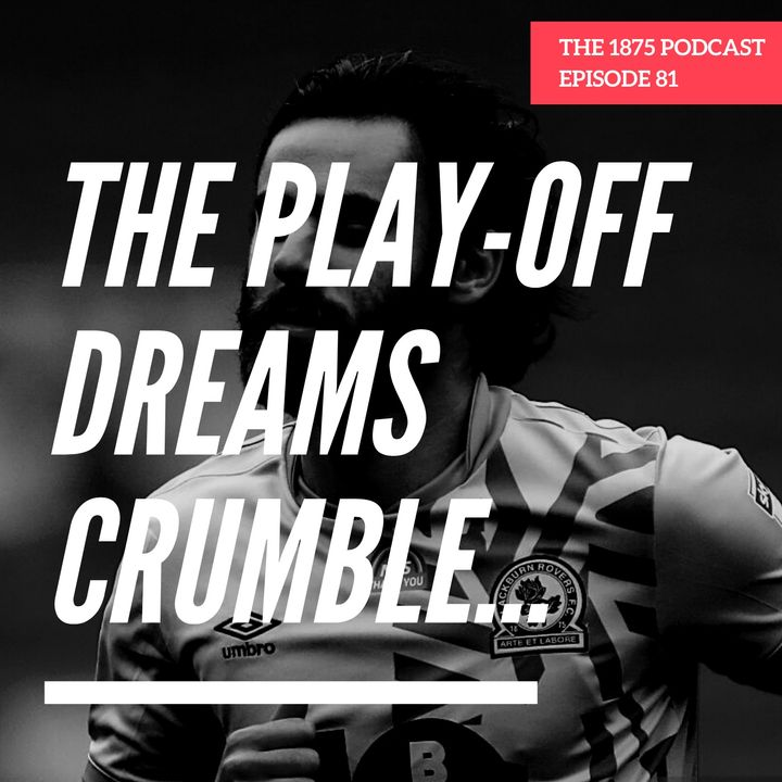 The play-off dreams crumble... | Episode 80