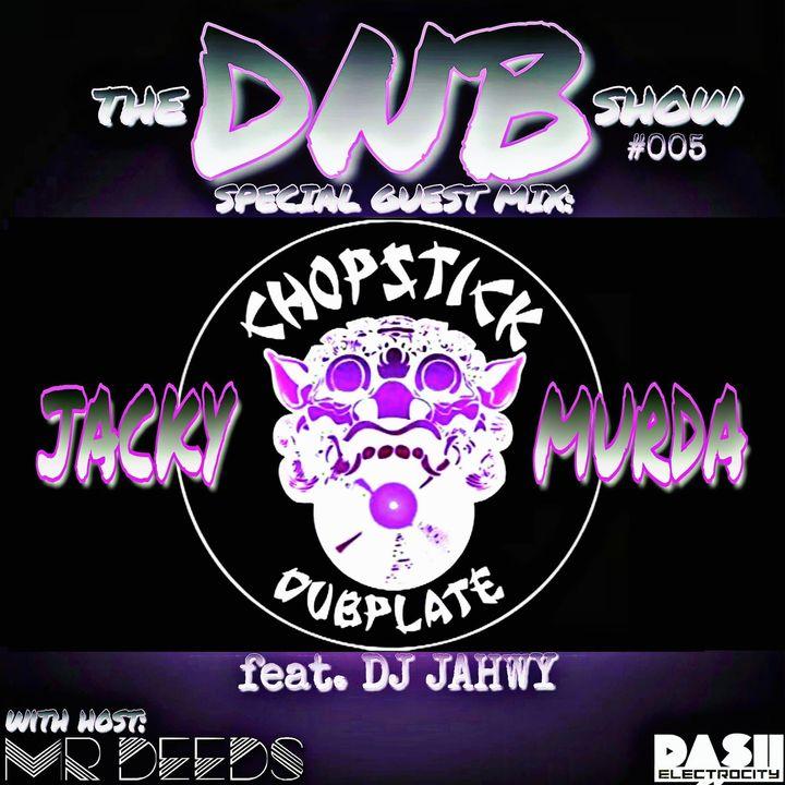 the DNB show S01E05 (guest mix Jacky Murda/Chopstick Dubplate/Jahwy)