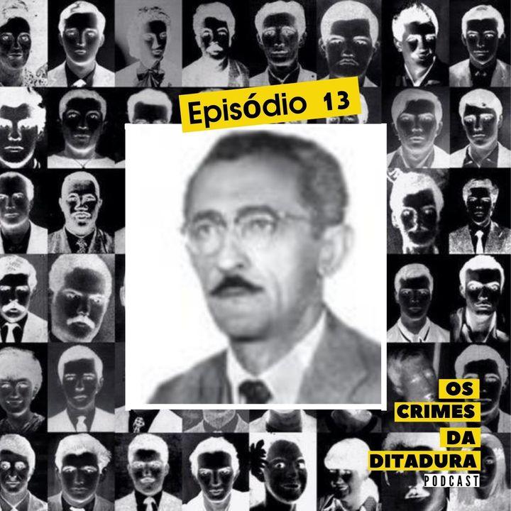 Ep 13 - Ano novo, ditadura velha