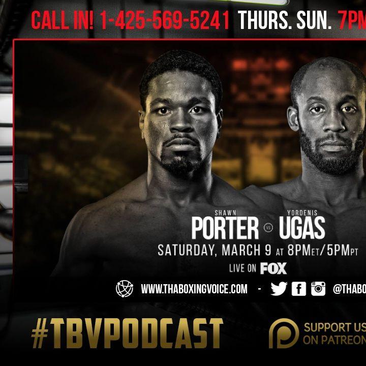 🚨Shawn Porter vs Yordenis Ugas👀Malignaggi Bare Knuckle Boxing😱Bivol vs Smith & More💯
