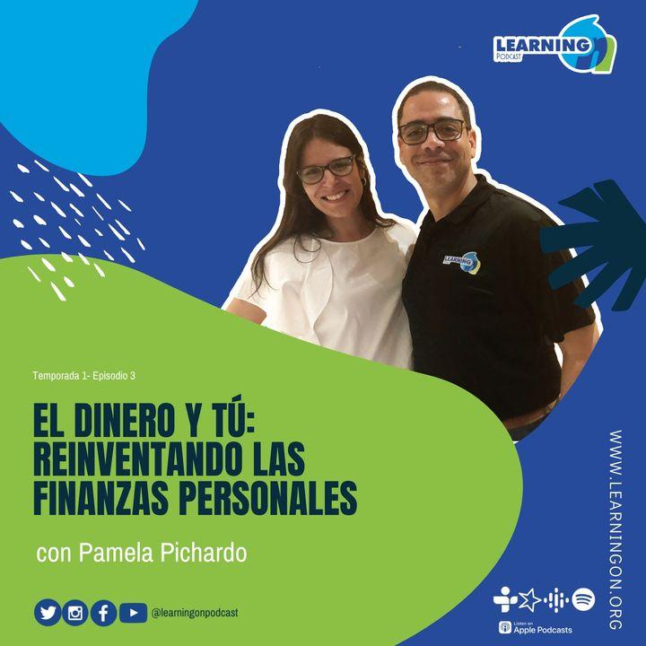 T1/E3| El dinero y tú: reinventando las finanzas personales, con Pamela Pichardo