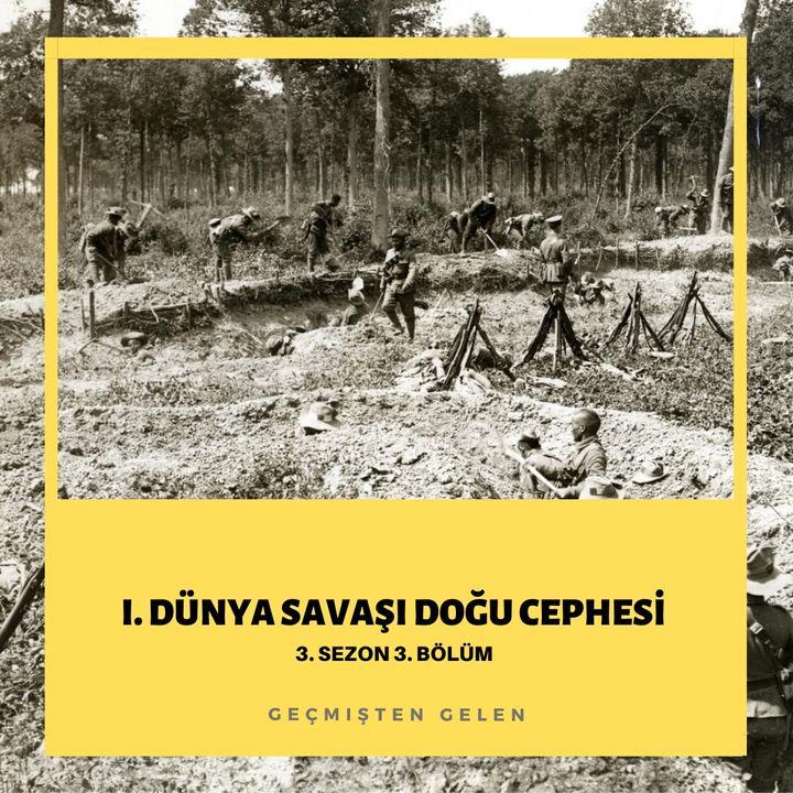 DÜNYA SAVAŞIYOR.03 - I.Dünya Savaşı Doğu Cephesi