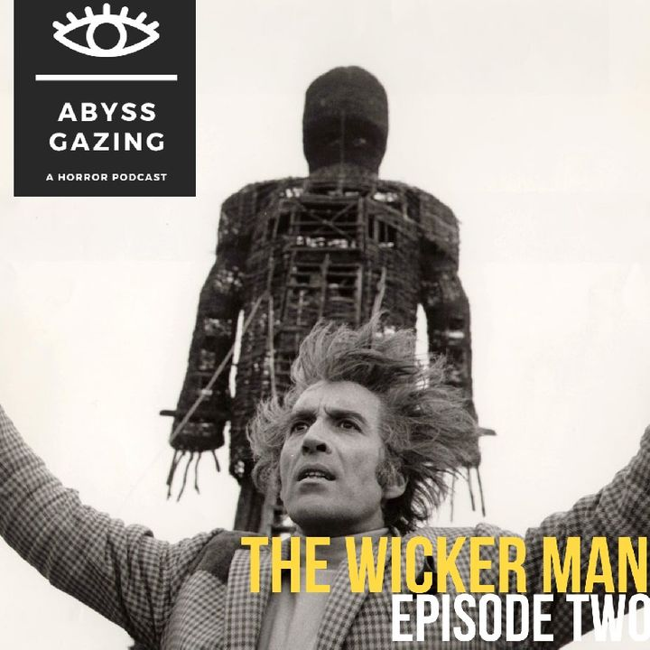 The Wicker Man (1973)   Abyss Gazing: A Horror Podcast #2